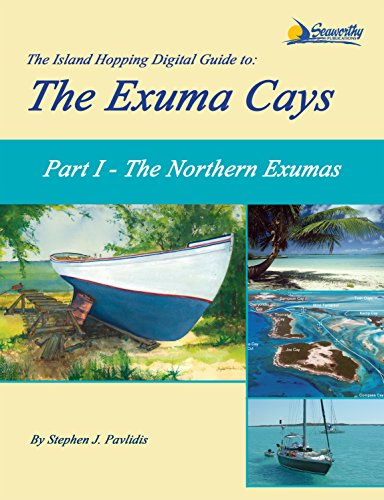 The Island Hopping Digital Guide To The Exuma Cays - Part I - The Northern Exumas