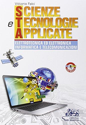Scienze e tecnologie applicate. Elettrotecnica ed elettronica informatica e telecomunicazioni. Per gli Ist. tecnici industriali. Con e-book. Con espansione online