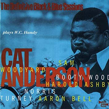 Cat Anderson Plays W.C. Handy - Paris, France 1978 (feat. Sam Woodyard, Booty Wood, Harold Ashby, Norris Turnay, Aaron Bell) [The Definitive Black & Blue Sessions]