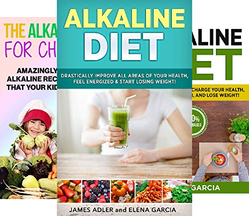 Alkaline Diet, Alkaline Recipes (3 Book Series)