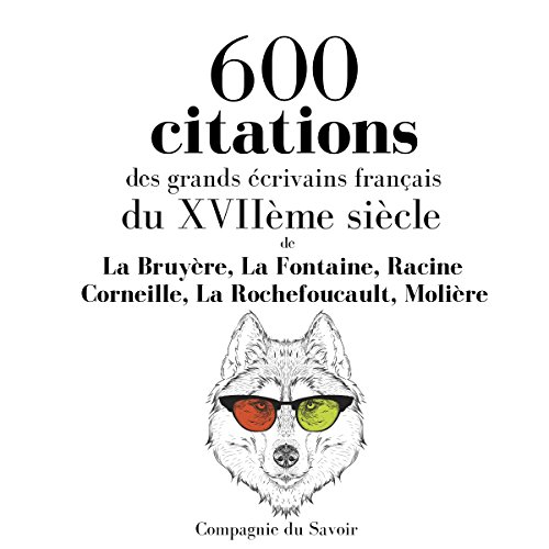 600 citations des grands écrivains français du XVIIème siècle audiobook cover art
