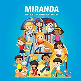 Miranda Spreads Love Wherever She Goes: Personalized Children's Books & Multicultural Children's Books (Personalized Books, Personalized Book, Books About Bullying, Teach Peace, Spread Love)