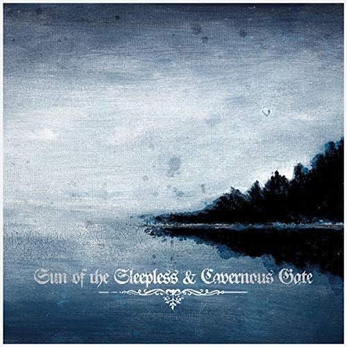 Sun Of The Sleepless, Cavernous Gate, Cavernous Gate & Sun Of The Sleepless