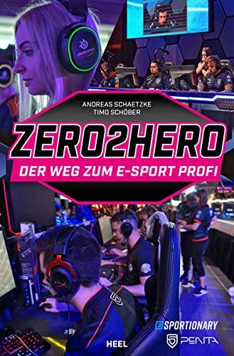 Zero2Hero: Der Weg zum E-Sport Profi