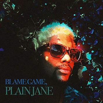 Blame Game, Plain Jane