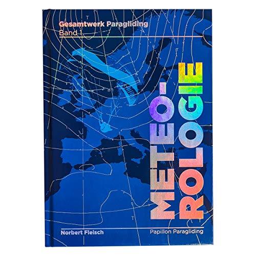Gesamtwerk Paragliding - Band 1: Meteorologie, 3. Auflage, Gleitschirm Meteorologie von Norbert Fleisch, für Gleitschirmflieger und Drachenflieger