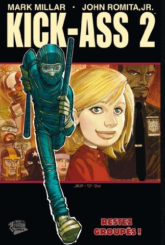 Kick-Ass 2 T01 : Restez groupés!