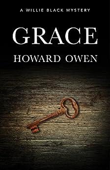 Grace (Willie Black Mysteries #5) by [Howard Owen]