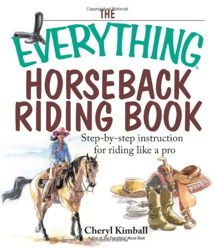 The Everything Horseback Riding ...