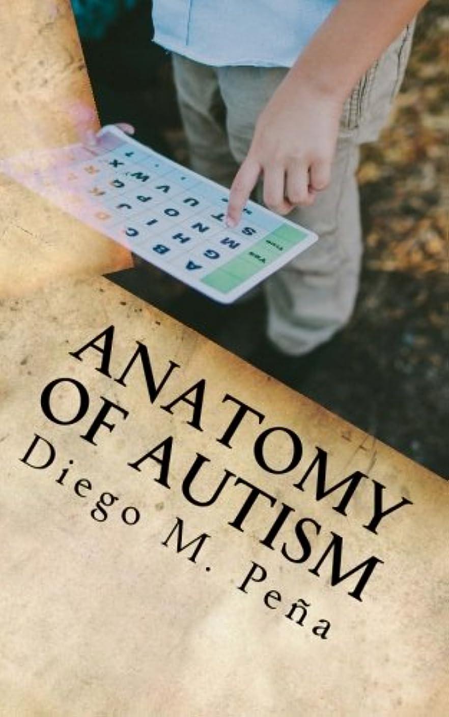 病気のスラッシュ治療Anatomy of Autism: A Pocket Guide for Educators, Parents, and Students
