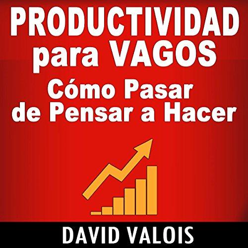 Productividad Para Vagos [Productivity for Vagos] audiobook cover art