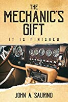 The Mechanic's Gift: It Is Finished