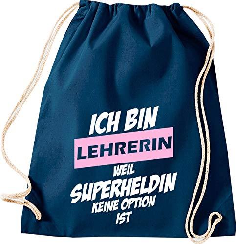 Shirtstown - Bolsa de deporte con texto en alemán 'Ich Bin Lehrerin Weil Superheldin Keine Option ist, Schule Kita Hort Erzieher Erzieherin Lehrer Lehrerin Sprüche Spruch', color azul, tamaño 37 cm x 46 cm