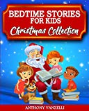 Bedtime Stories for Kids - Christmas Collection: Short Fairy Tales and Meditation Fables to Help Children and Toddlers Develop Their Imagination, Learn Mindfulness and Fall Asleep Fast