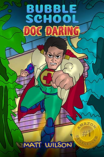 Doc Daring: (Bubble School, Book 2) Medical superheroes arrive at this fan-favorite quirky school (comic-style illustrations in early reader chapter book)