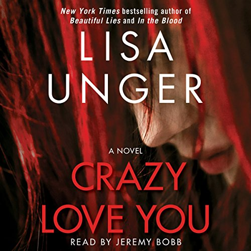 Crazy Love You     A Novel              By:                                                                                                                                 Lisa Unger                               Narrated by:                                                                                                                                 Jeremy Bobb                      Length: 9 hrs and 49 mins     3 ratings     Overall 3.0