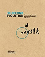 30-Second Evolution: The 50 most significant ideas and events, each explained in half a minute by Nicholas Battey Mark Fellowes(2015-05-07)