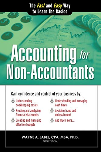 Compare Textbook Prices for Accounting for Non-Accountants: Financial Accounting Made Simple for Beginners Basics for Entrepreneurs and Small Business Owners Quick Start Your Business 3 Edition ISBN 0760789238888 by Label, Wayne