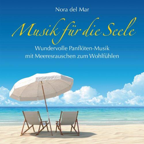 Musik für die Seele: Panflöten-Musik mit Meeresrauschen