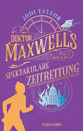 Doktor Maxwells spektakuläre Zeitrettung: Roman (Die Chroniken von St. Mary's, Band 5)