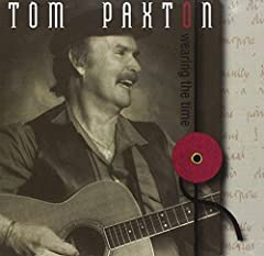 Tom Paxton- Wearing The Time