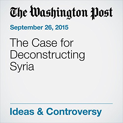 The Case for Deconstructing Syria cover art