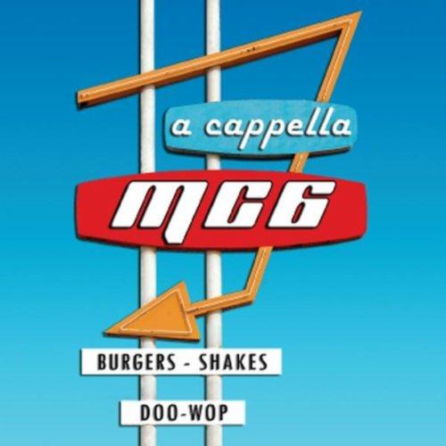 MC6 Burgers, Shakes & Doo-Wop (A Capella)