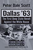 Dallas '63: The First Deep State Revolt Against the White House (Forbidden Bookshelf (17))