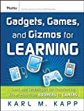 Gadgets, Games and Gizmos for Learning: Tools and Techniques for Transferring...