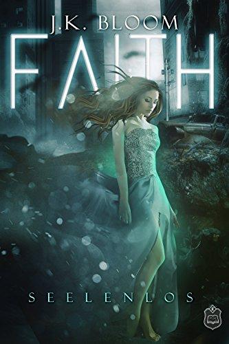 Buchseite und Rezensionen zu 'Faith: Seelenlos' von J. K. Bloom