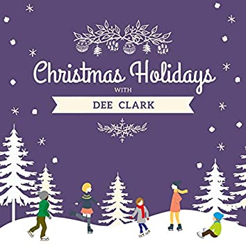 Christmas Holidays with Dee Clark