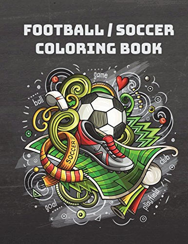 Football/Soccer Coloring Book: 2018 World Cup coloring book for Adult, Teens, and football fans