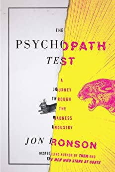 The Psychopath Test: A Journey Through the Madness Industry by [Jon Ronson]