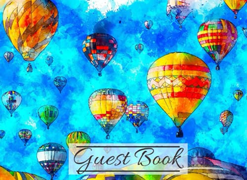 Guest Book for Vacation Home: Guest Sign-In Book with Hot Air Balloon Watercolor Artwork | Guest Comments Book for Visitors Experiences & Highlights – Airbnb, Cabin, Guest House, Camp Log Book