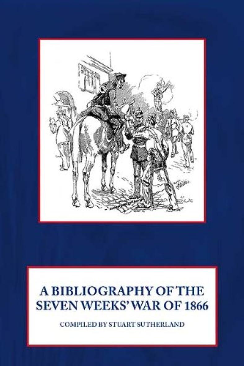 瞑想する乗り出す研磨剤Bibliography of the Seven Weeks' War of 1866 (English Edition)