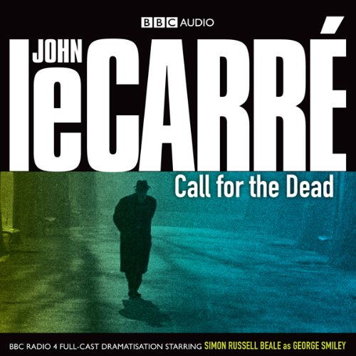 Call for the Dead (Dramatised)                   De :                                                                                                                                 John le Carré                               Lu par :                                                                                                                                 Kenneth Cranham,                                                                                        Eleanor Bron,                                                                                        Anna Chancellor                      Durée : 1 h et 27 min     Pas de notations     Global 0,0