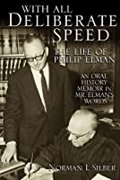 With All Deliberate Speed: The Life of Philip Elman; An Oral History Memoir