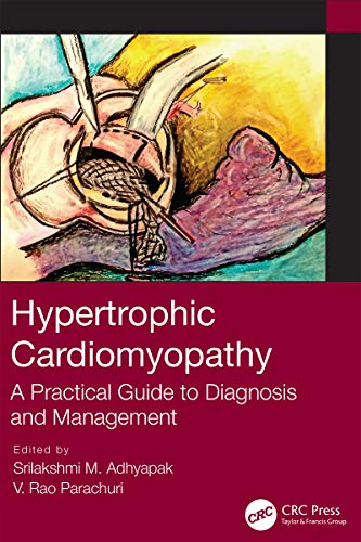 Hypertrophic Cardiomyopathy: A Practical Guide to Diagnosis and Management (English Edition)