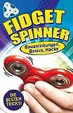 Fidget Spinner: Bauanleitungen, Basics, Hacks (German Edition)