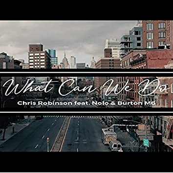 What Can We Do (feat. Nolo & Burton M6)