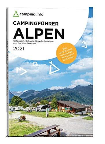 camping.info Campingführer Alpen 2021: Österreich, Schweiz, Bayerische Alpen und Südtirol-Trentino