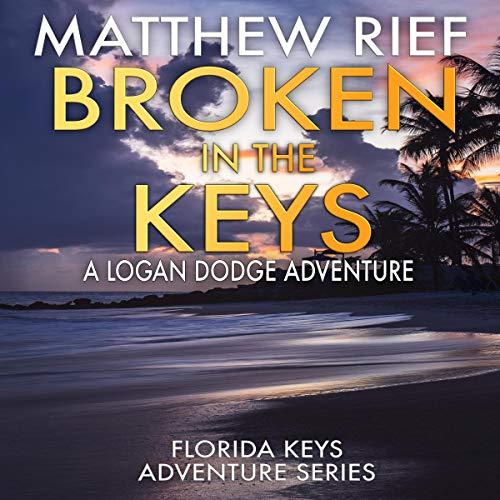 Broken in the Keys Audiobook By Matthew Rief cover art