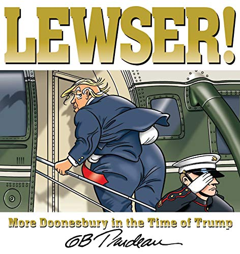 LEWSER!: More Doonesbury in the Time of Trumpの詳細を見る