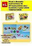 PlusL's Remake Instructions de 20 instructions pour CLASSIC 2 pour LEGO 10694&10698: Vous pouvez construire le 20 instructions pour CLASSIC 2 de vos propres briques! (French Edition)