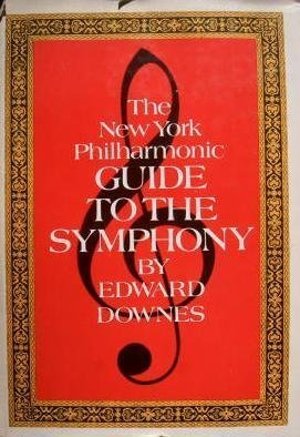 The New York Philharmonic Guide to the Symphony
