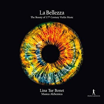 La bellezza: The Beauty of 17th Century Violin Music