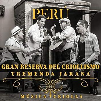 Perú: Gran Reserva del Criollismo (Tremenda Jarana)