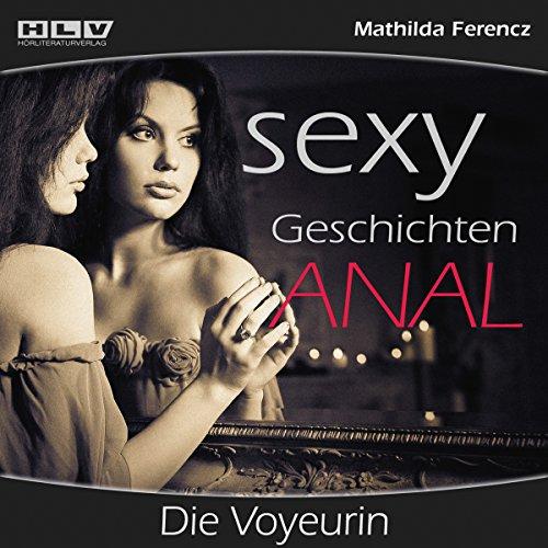Die Voyeurin (Sexy Geschichten Anal) Titelbild