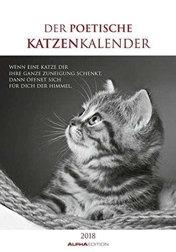 Der poetische Katzenkalender 2018 - Literarischer Bildkalender (24 x 34) - mit Zitaten - schwarz/weiß - Tierkalender 2018