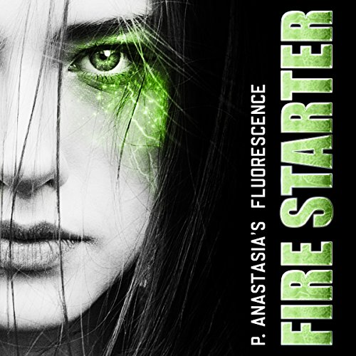 Fluorescence: Fire Starter audiobook cover art